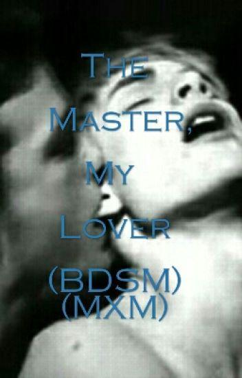The Master, My Lover (BDSM) (MXM)