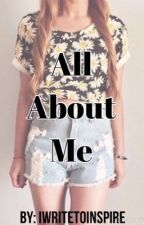 All About Me by iwritetoinspire
