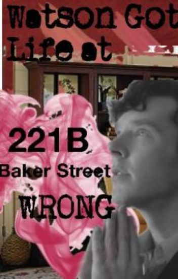 Watson Got Life At 221B Baker Street Wrong