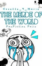 The merde of the world #Wattys2016 by Cosette_9_Marie