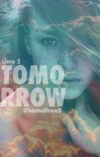 Tomorrow - A seleção (fanfic) - livro 2 by hannaDrewB