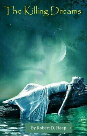 The Killing Dreams by robertdh12775