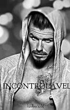 INCONTROLÁVEL by IsadoraRibeiroVidal