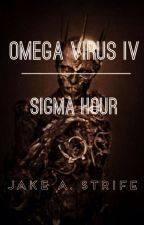 Omega Virus: Sigma Hour (book 4) by JakeAStrife