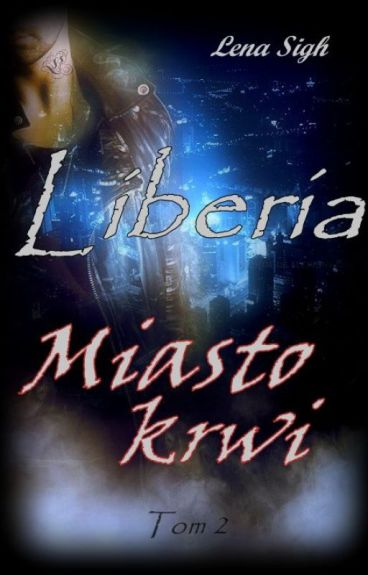 Miasto krwi - Liberia II