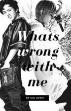 What's Wrong With Me? [HanJoo] (One Shot) by xiu_uppie