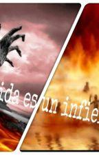Mi vida es un infierno by sparkle801