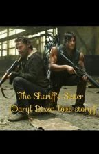 The Sheriff's Sister [Daryl Dixon] by DarylDloves