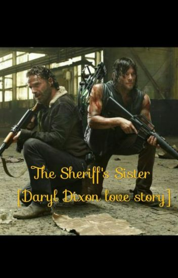 The Sheriff's Sister [Daryl Dixon]