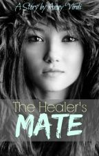 The Healer's Mate [2] by AnnyVirdi
