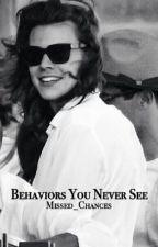 Behaviors You Never See |h.s.| by Missed_Chances