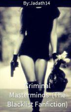 Criminal Masterminds ( The Blacklist Fanfiction) by Jadath14