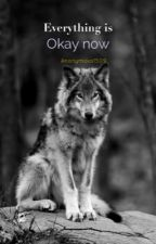 Everything is okay now by Anonymous1509