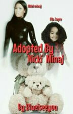 Adopted by nicki minaj *Editing* by blueiseeyou