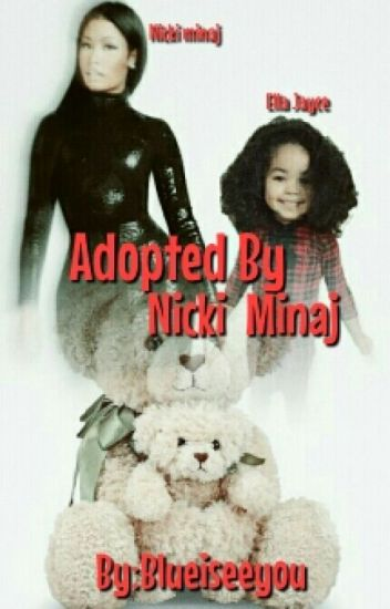 Adopted by nicki minaj *Editing*