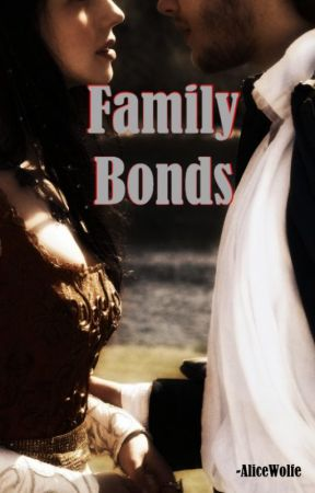 Family Bonds -STORY UNDER REVISION! by AliceWolfe