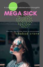 Mega Sick - Bạo Bệnh  by IchbdCrn