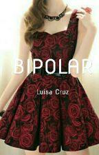 Bipolar [pausada] by luisamariacruzf