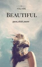 You Are Beautiful by para_shiri_more