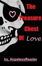 The Treasure Chest of Love by HopelessReader