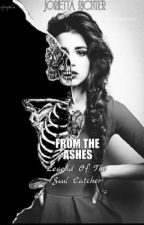 FROM THE ASHES: Legend Of The Soul Catcher by Jojo_The_Book_Junkie