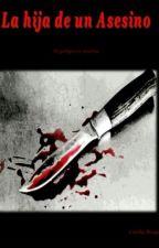 La hija de un asesino by Enblanco5