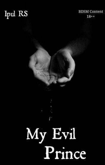My Evil Prince [R | 18++]