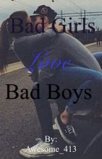 Bad Girls Love Bad Boys by Awesome_413