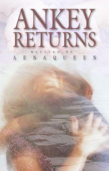 Ankey Returns [book four] //L.H.//✔