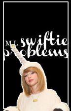 Swiftie Problems by dearmipsy