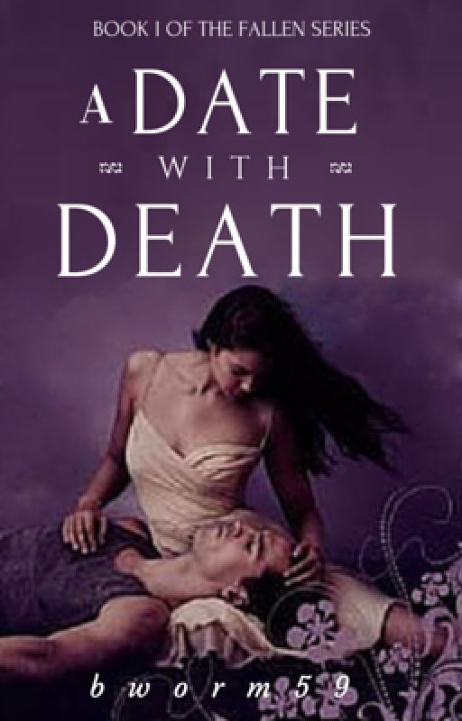 A Date With Death- Book One of The Fallen Series by bworm59