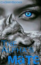 The Alpha's Mate by Ch3rryBooks