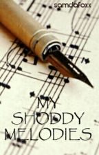 My Shoddy Melodies by samdafoxx