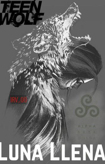 [Teen wolf] Luna llena ©