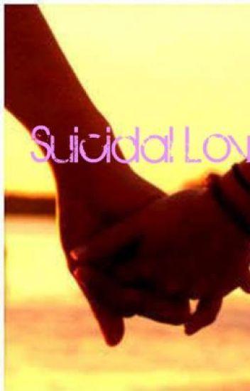 Suicidal Love