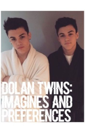 Dolan Twins: Imagines and Preferneces