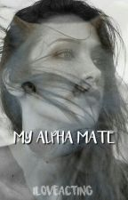 My Alpha Mate (Going for Watty Awards 2012) by iloveacting
