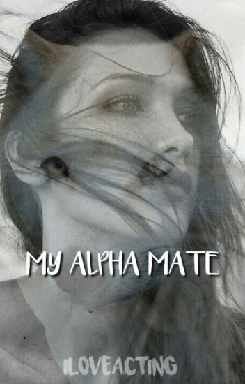 My Alpha Mate (Going for Watty Awards 2012)