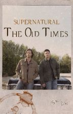 SUPERNATURAL: The Old Times by Kana-23