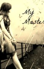 My Master by girlygonegoth