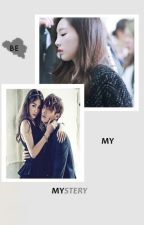 Be My Mystery by taenyfect