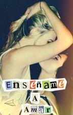 Enséñame a amar (historia lésbica) by My-Mind
