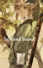 Safe and Sound - Link x Reader by D34dliest