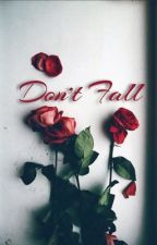 Don't Fall (Robert Downey Jr. Fanfic) by JazzlynLovesDowney