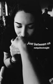 Just between us by notquitestraight