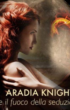 ARADIA KNIGHT [in sospeso]e il fuoco della seduzione © by Giusyrmo_