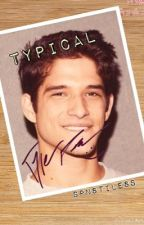 Typical ~ Tyler Posey Fanfic DISCONTINUED by awhtae