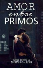 amor entre primos [EDITANDO] by cecilianadia