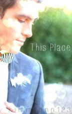 This Place (boyxboy) by kimmyann123