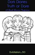 Dork Diaries Truth or Dare: A Dork Diaries Fanfiction by DemigodCoven